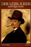 """Wilhelm Leibl (1844-1900) """"Der Leibl Kreis und die Reine Malerei"""" von Eberhard Ruhmer, Rosenheimer Verlag, Rosenheim, Oberb."""